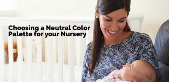 How to Choose a Neutral Color Palette for Your Nursery