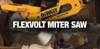 Product Spotlight – Flexvolt Miter Saw