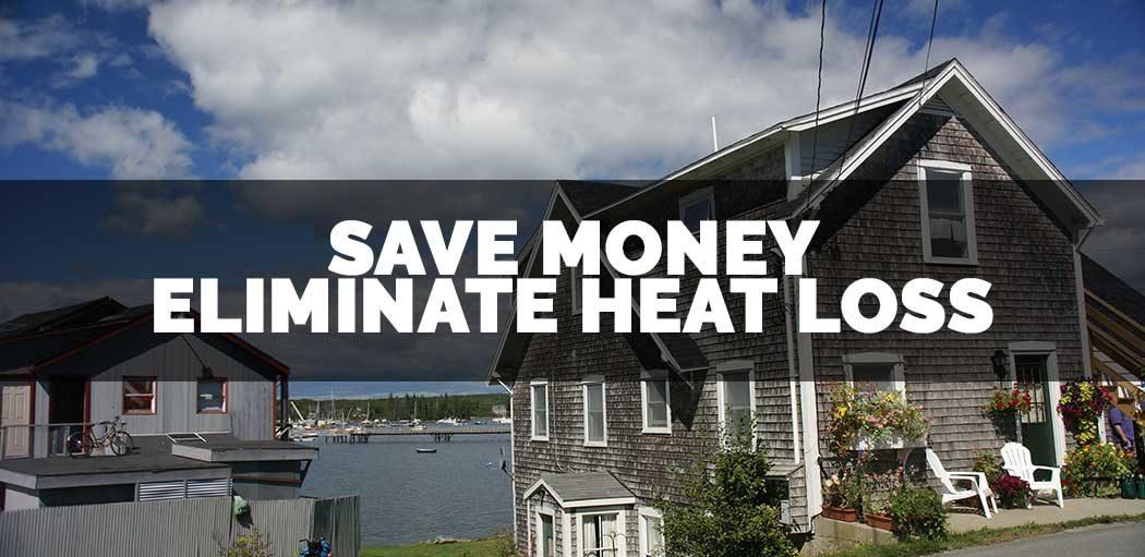 save-money-eliminate-heat-loss