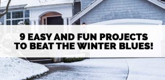 9 Easy and Fun Projects to Beat the Winter Blues!