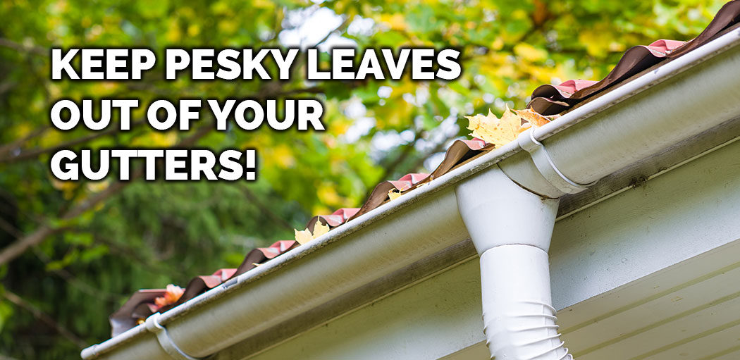 keep-leaves-out-of-your-gutters