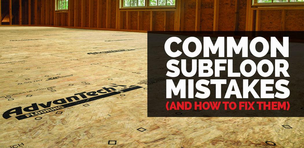 common-subfloor-mistakes